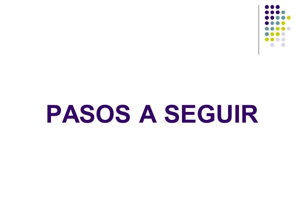 PASOS A SEGUIR