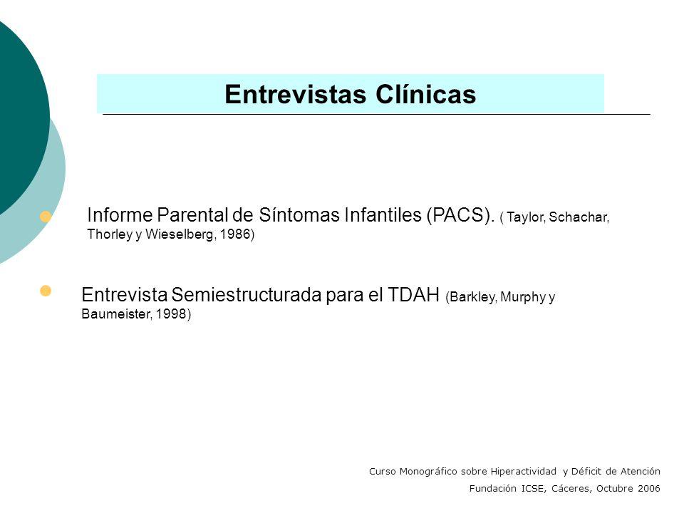 Evaluación Psicológica TDAH (Luciano y Gómez, 1998) Información Conductas Problema Repertorio General de actuación Estado Biológico general Caracterís