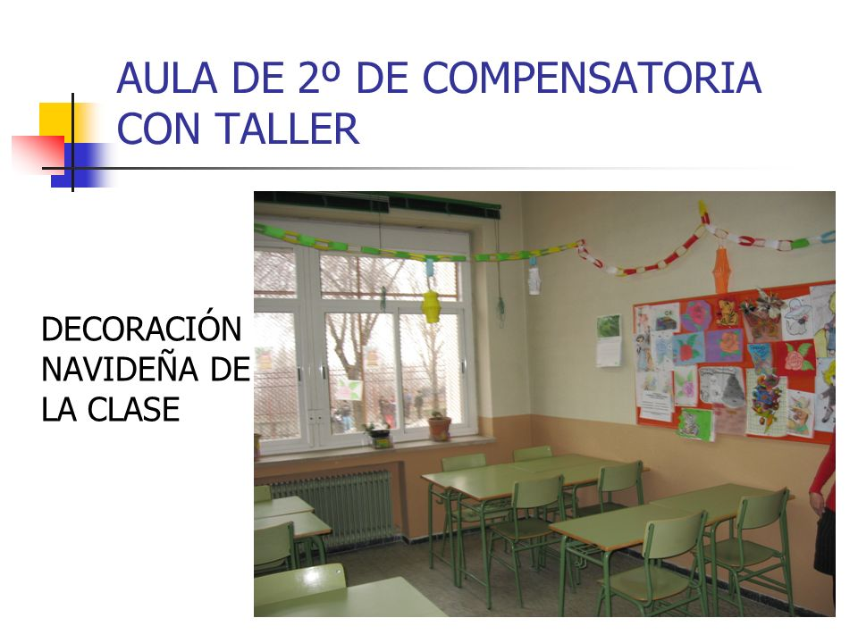 AULA DE 2º DE COMPENSATORIA CON TALLER DECORACIÓN DEL AULA CON LAS NORMAS DE CONVIVENCIA Y LOS LEMAS DE LA CLASE