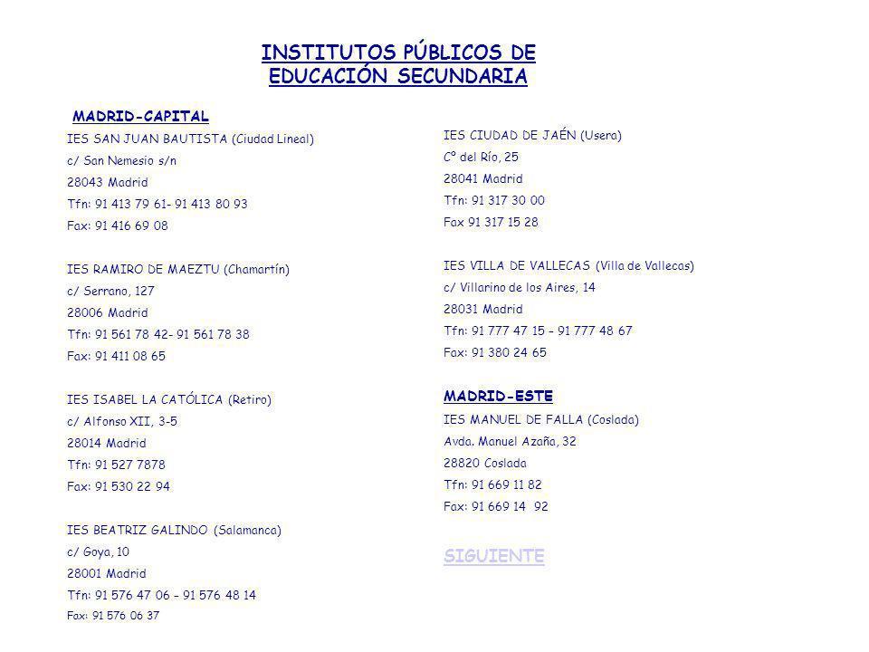 MADRID-OESTE IES PROFESOR MÁXIMO TRUEBA (Boadilla del Monte) c/ Santillana del Mar, 22 28660 Boadilla del Monte Tfn: 91 632 15 12- 91 633 21 73 Fax: 91 632 15 18 MADRID-NORTE IES JOSÉ LUIS SAMPEDRO (Tres Cantos) Avda.