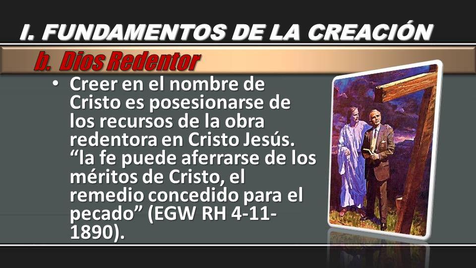 Creer en el nombre de Cristo es posesionarse de los recursos de la obra redentora en Cristo Jesús. la fe puede aferrarse de los méritos de Cristo, el