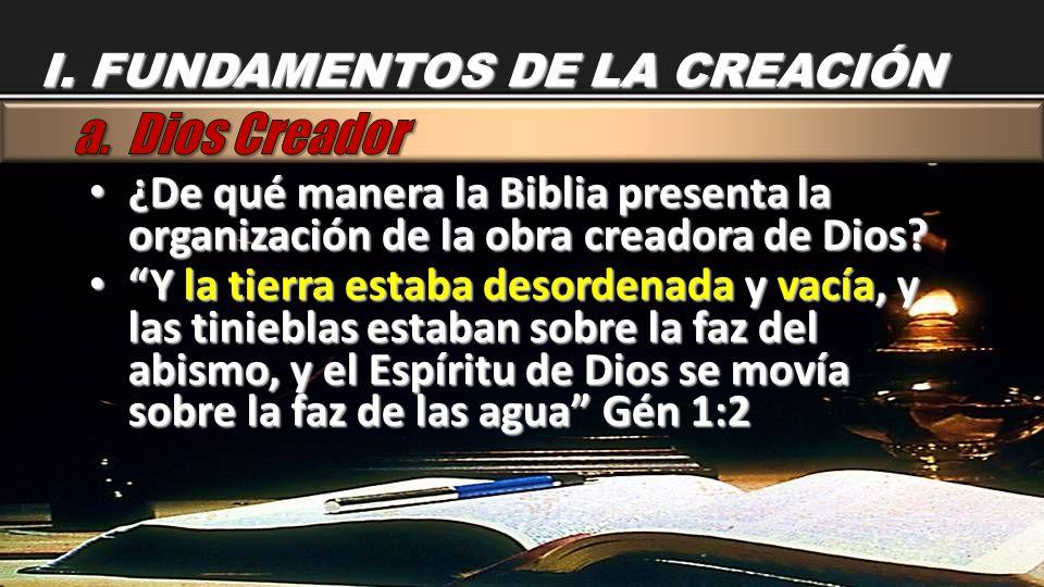 ¿De qué manera la Biblia presenta la organización de la obra creadora de Dios? ¿De qué manera la Biblia presenta la organización de la obra creadora d