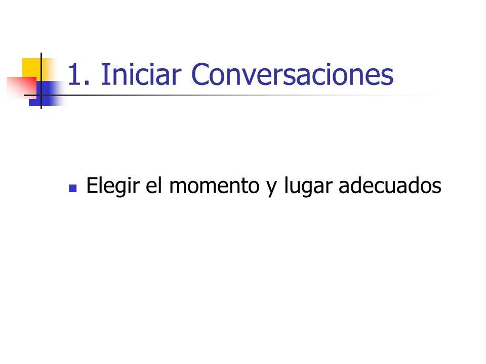 1. Iniciar Conversaciones Elegir el momento y lugar adecuados