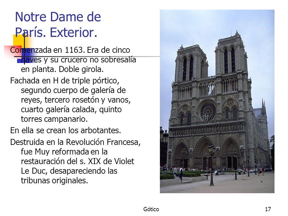 Gótico17 Notre Dame de París. Exterior. Comenzada en 1163. Era de cinco naves y su crucero no sobresalía en planta. Doble girola. Fachada en H de trip