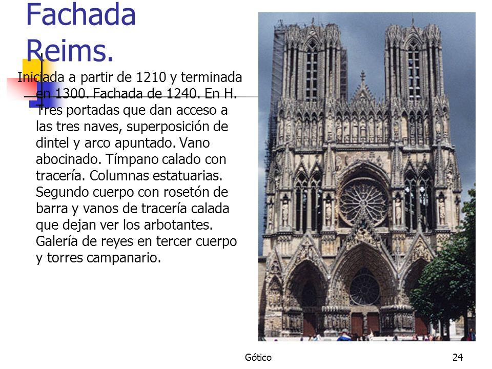 Gótico24 Fachada Reims. Iniciada a partir de 1210 y terminada en 1300. Fachada de 1240. En H. Tres portadas que dan acceso a las tres naves, superposi