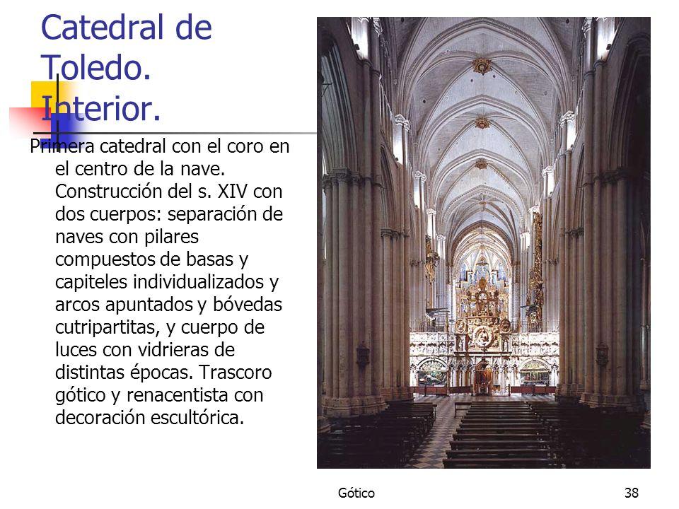 Gótico38 Catedral de Toledo. Interior. Primera catedral con el coro en el centro de la nave. Construcción del s. XIV con dos cuerpos: separación de na