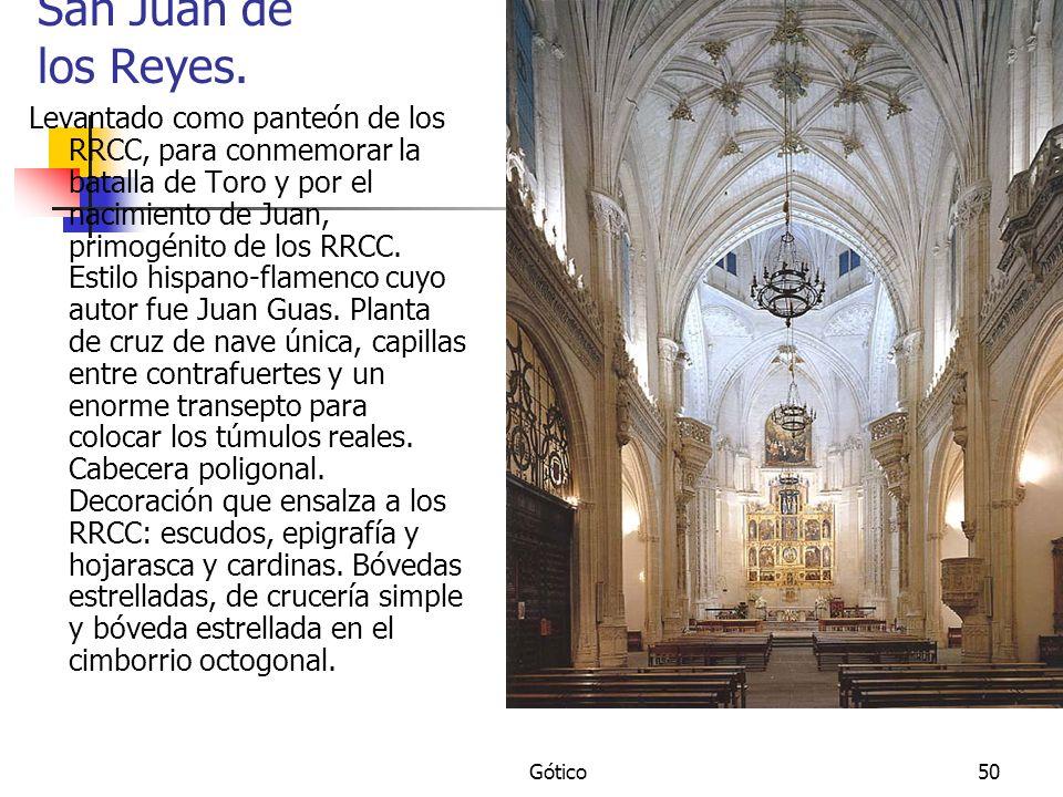 Gótico50 San Juan de los Reyes. Levantado como panteón de los RRCC, para conmemorar la batalla de Toro y por el nacimiento de Juan, primogénito de los