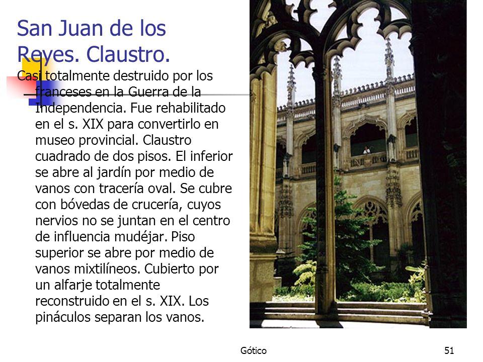 Gótico51 San Juan de los Reyes. Claustro. Casi totalmente destruido por los franceses en la Guerra de la Independencia. Fue rehabilitado en el s. XIX