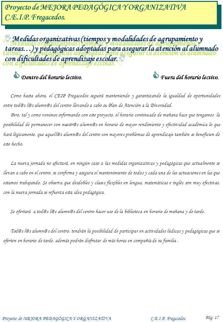Proyecto de MEJORA PEDAGÓGICA Y ORGANIZATIVAC.E.I.P. Fregacedos Pág. 17 Medidas organizativas (tiempos y modalidades de agrupamiento y tareas…) y peda