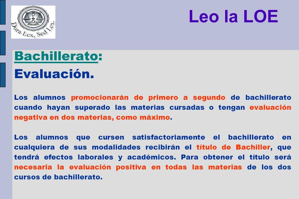 Leo la LOE Bachillerato: Evaluación. Los alumnos promocionarán de primero a segundo de bachillerato cuando hayan superado las materias cursadas o teng