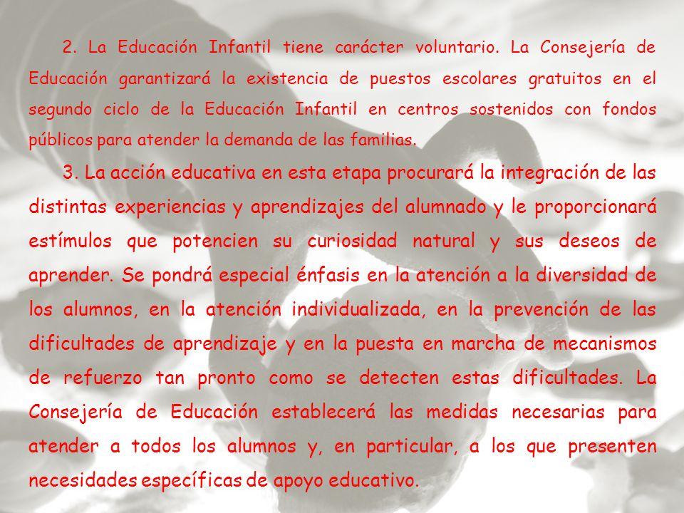 3. La acción educativa en esta etapa procurará la integración de las distintas experiencias y aprendizajes del alumnado y le proporcionará estímulos q