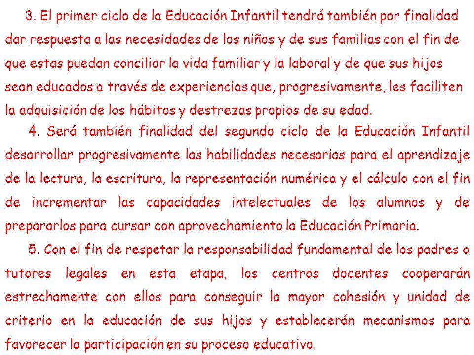 4. Será también finalidad del segundo ciclo de la Educación Infantil desarrollar progresivamente las habilidades necesarias para el aprendizaje de la
