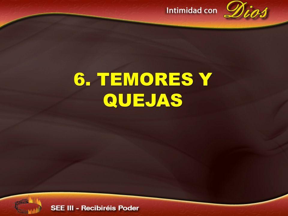 6. TEMORES Y QUEJAS