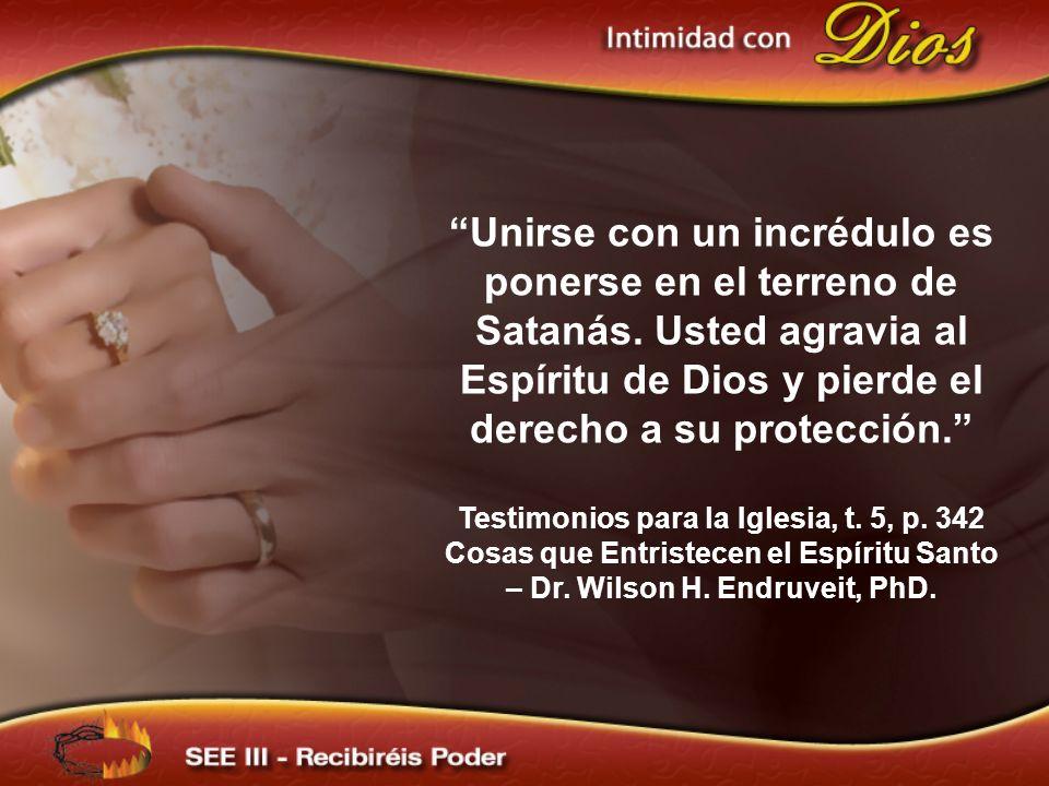 Unirse con un incrédulo es ponerse en el terreno de Satanás. Usted agravia al Espíritu de Dios y pierde el derecho a su protección. Testimonios para l