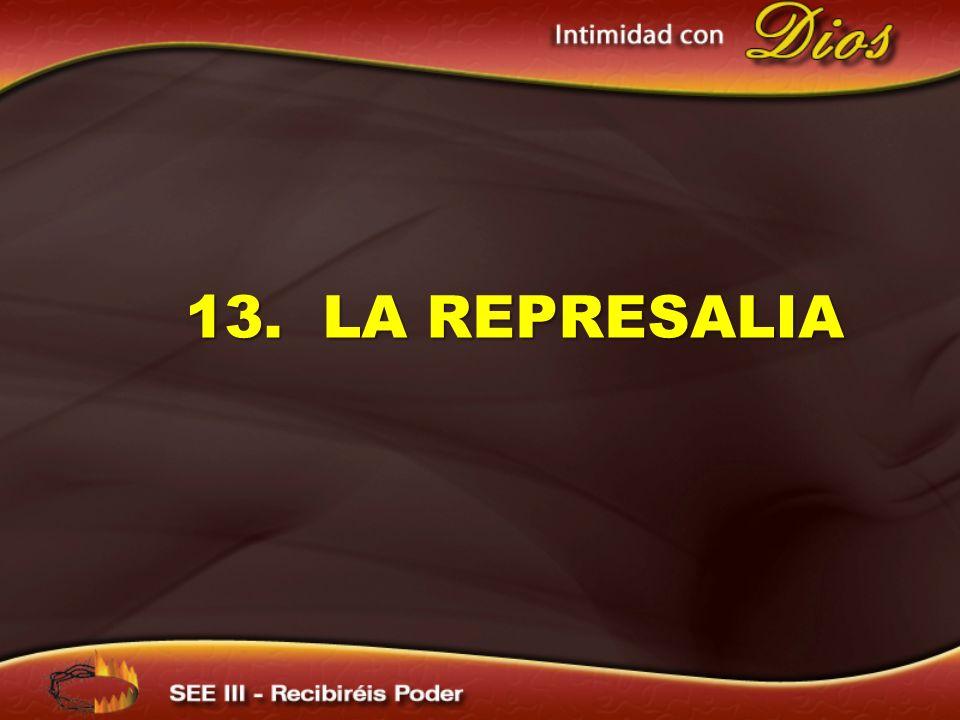 13. LA REPRESALIA