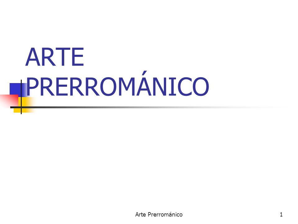 Arte Prerrománico1 ARTE PRERROMÁNICO