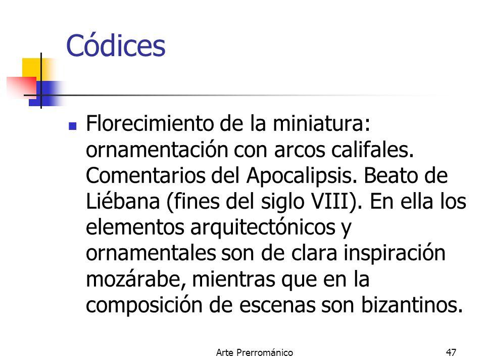 Arte Prerrománico47 Códices Florecimiento de la miniatura: ornamentación con arcos califales. Comentarios del Apocalipsis. Beato de Liébana (fines del