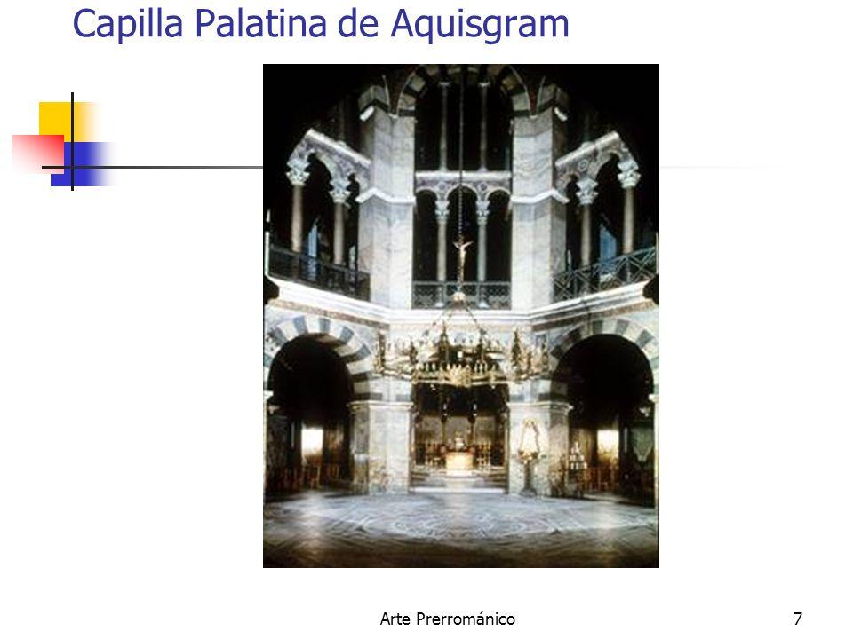 Arte Prerrománico8 CAPILLA PALATINA Su arquitecto Eudes de Metz.