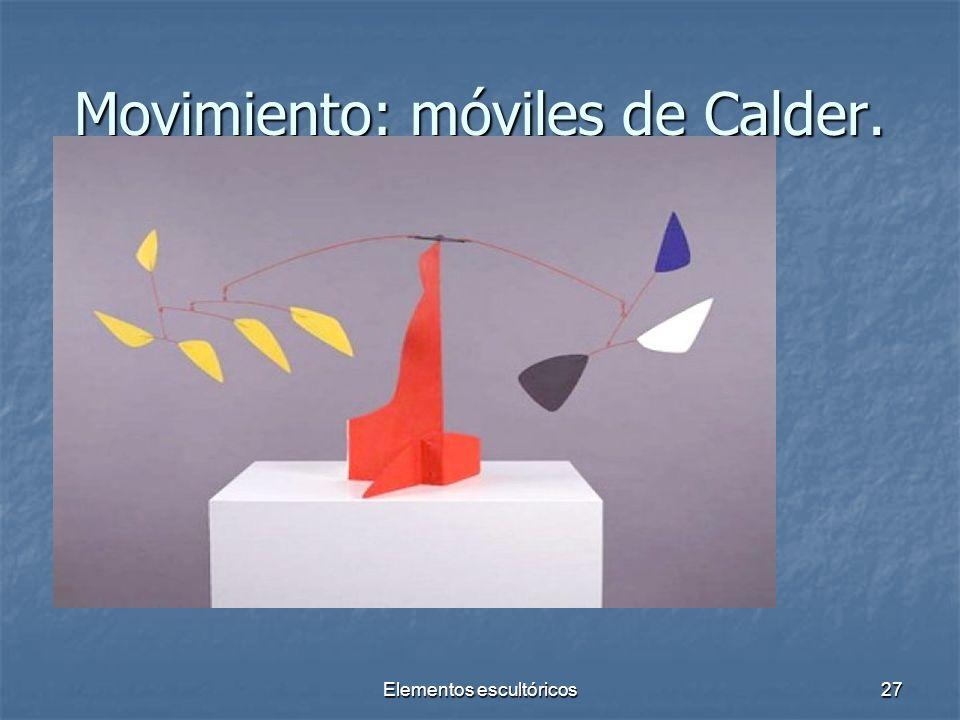 Elementos escultóricos27 Movimiento: móviles de Calder.