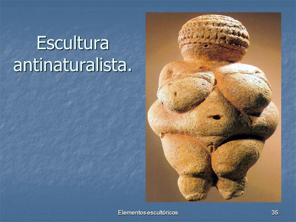 Elementos escultóricos35 Escultura antinaturalista.