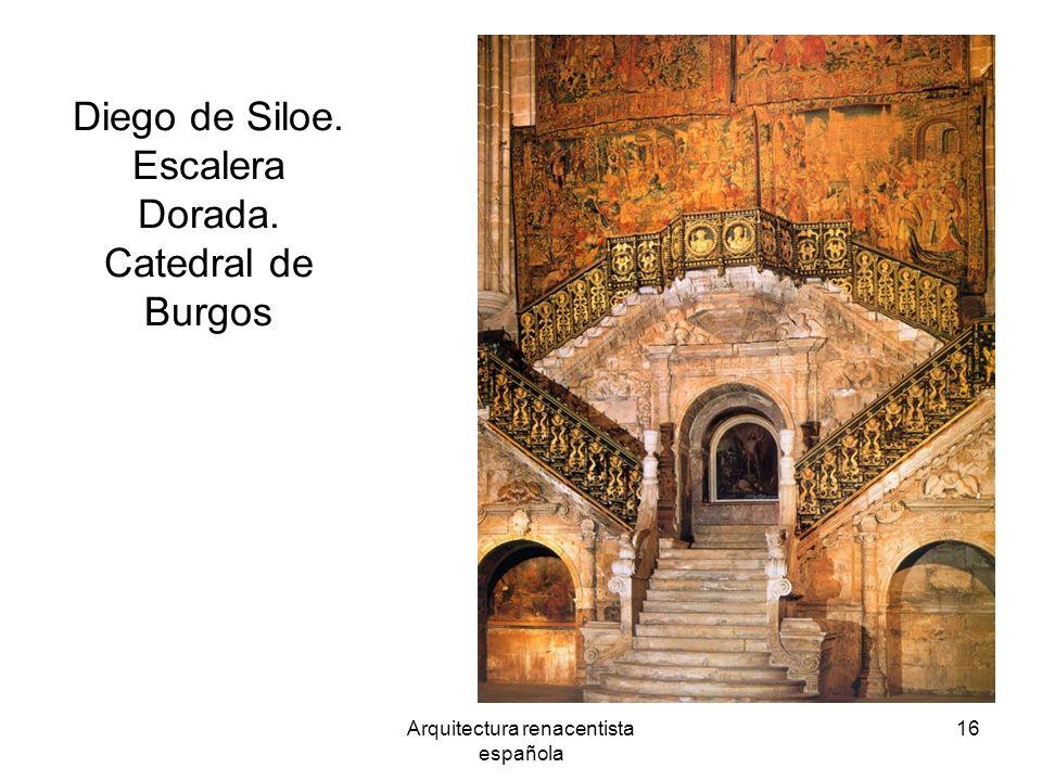 Arquitectura renacentista española 16 Diego de Siloe. Escalera Dorada. Catedral de Burgos