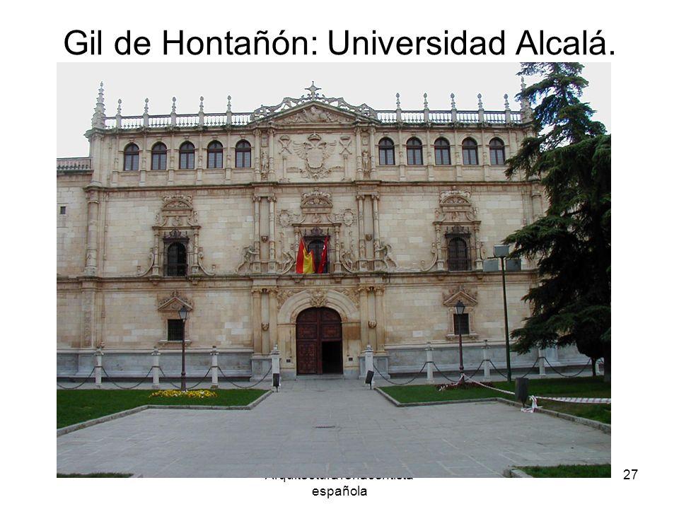Arquitectura renacentista española 27 Gil de Hontañón: Universidad Alcalá.