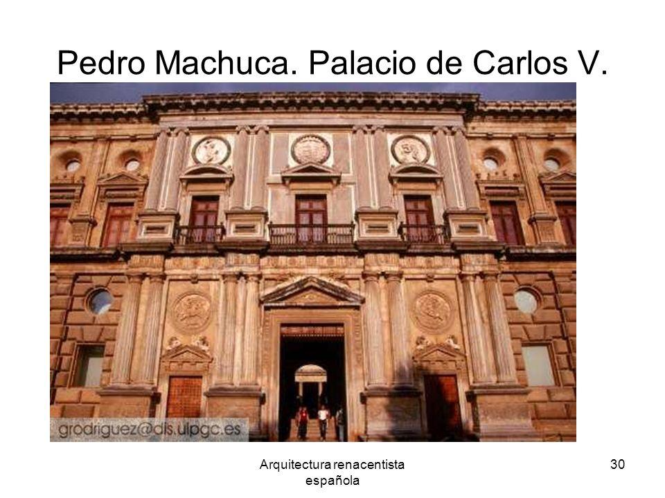 Arquitectura renacentista española 30 Pedro Machuca. Palacio de Carlos V.