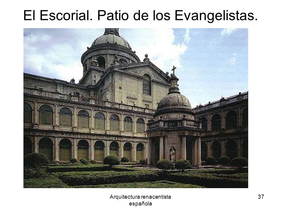 Arquitectura renacentista española 37 El Escorial. Patio de los Evangelistas.
