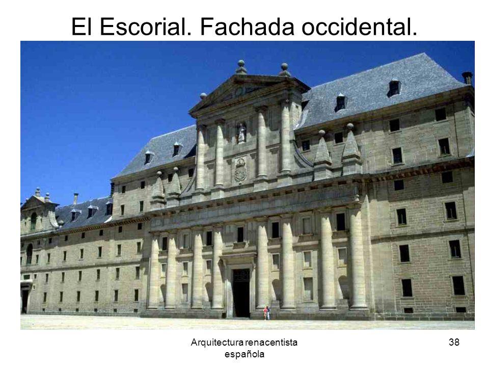 Arquitectura renacentista española 38 El Escorial. Fachada occidental.