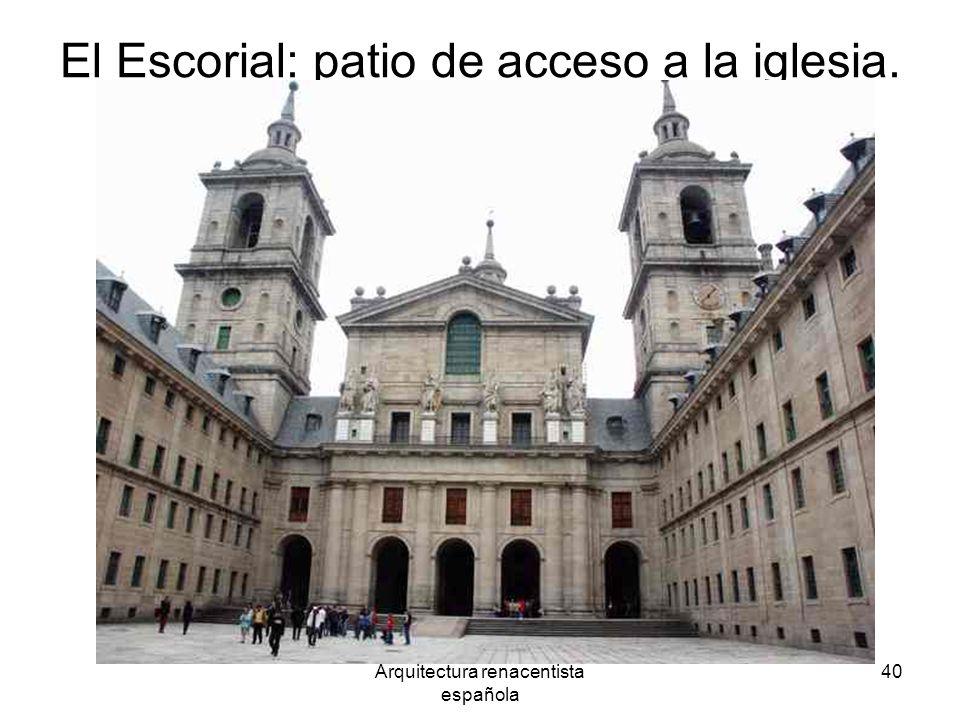 Arquitectura renacentista española 40 El Escorial: patio de acceso a la iglesia.
