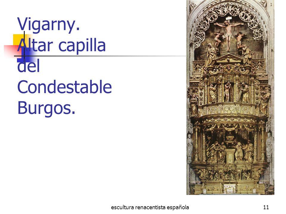 escultura renacentista española11 Vigarny. Altar capilla del Condestable Burgos.