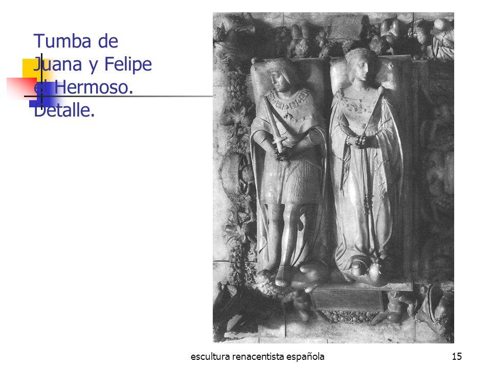escultura renacentista española15 Tumba de Juana y Felipe el Hermoso. Detalle.