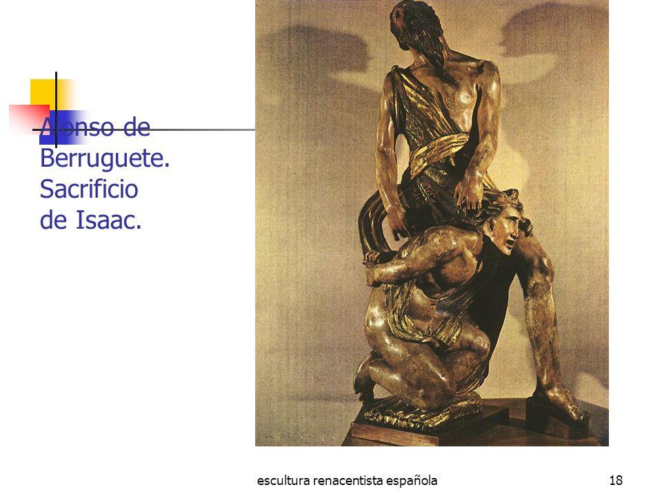 escultura renacentista española18 Alonso de Berruguete. Sacrificio de Isaac.