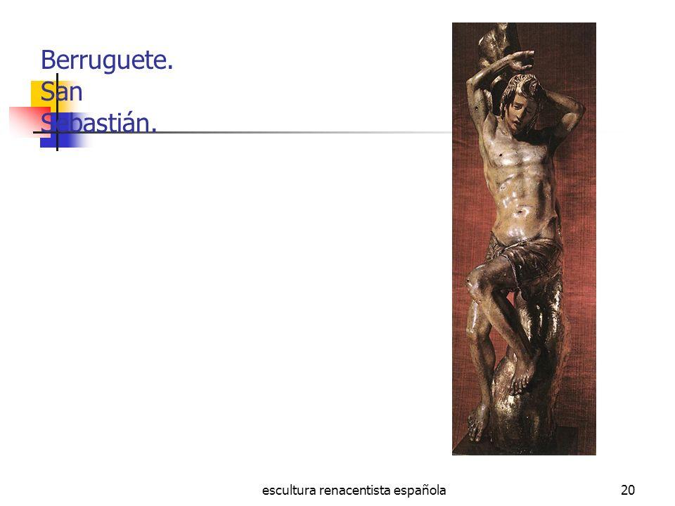 escultura renacentista española20 Berruguete. San Sebastián.