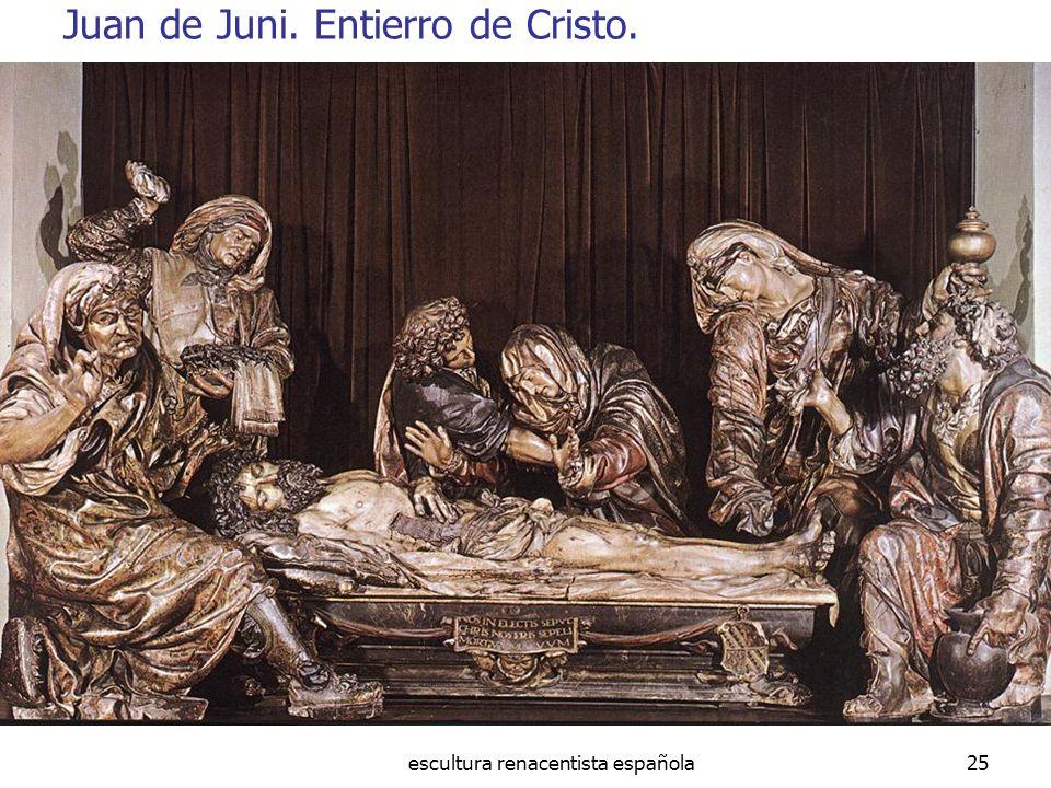 escultura renacentista española25 Juan de Juni. Entierro de Cristo.