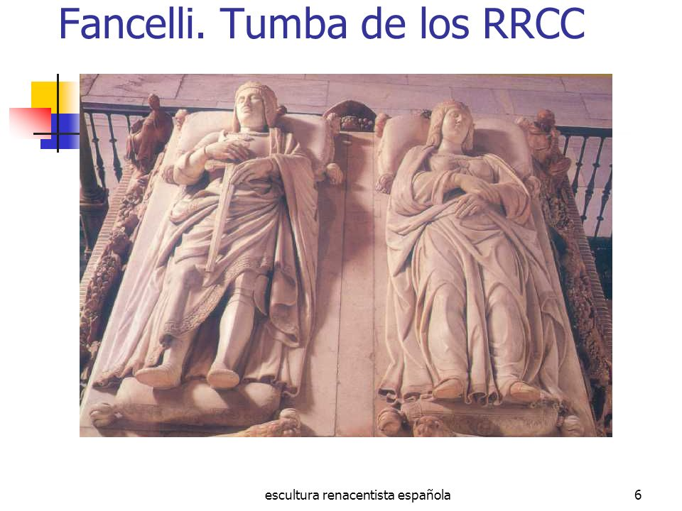 escultura renacentista española6 Fancelli. Tumba de los RRCC