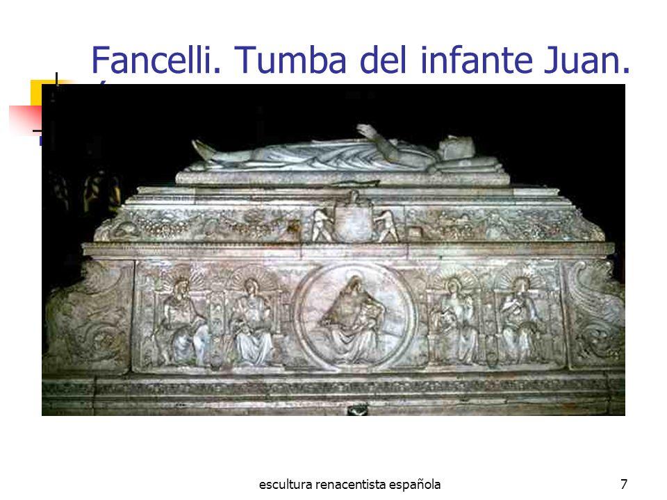 escultura renacentista española7 Fancelli. Tumba del infante Juan. Ávila