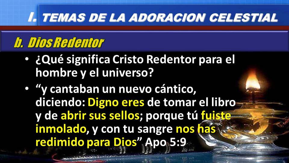 ¿Qué significa Cristo Redentor para el hombre y el universo? ¿Qué significa Cristo Redentor para el hombre y el universo? y cantaban un nuevo cántico,
