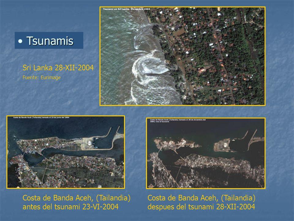 Tsunamis Sri Lanka 28-XII-2004 Fuente: Eurimage Costa de Banda Aceh, (Tailandia) antes del tsunami 23-VI-2004 Costa de Banda Aceh, (Tailandia) despues