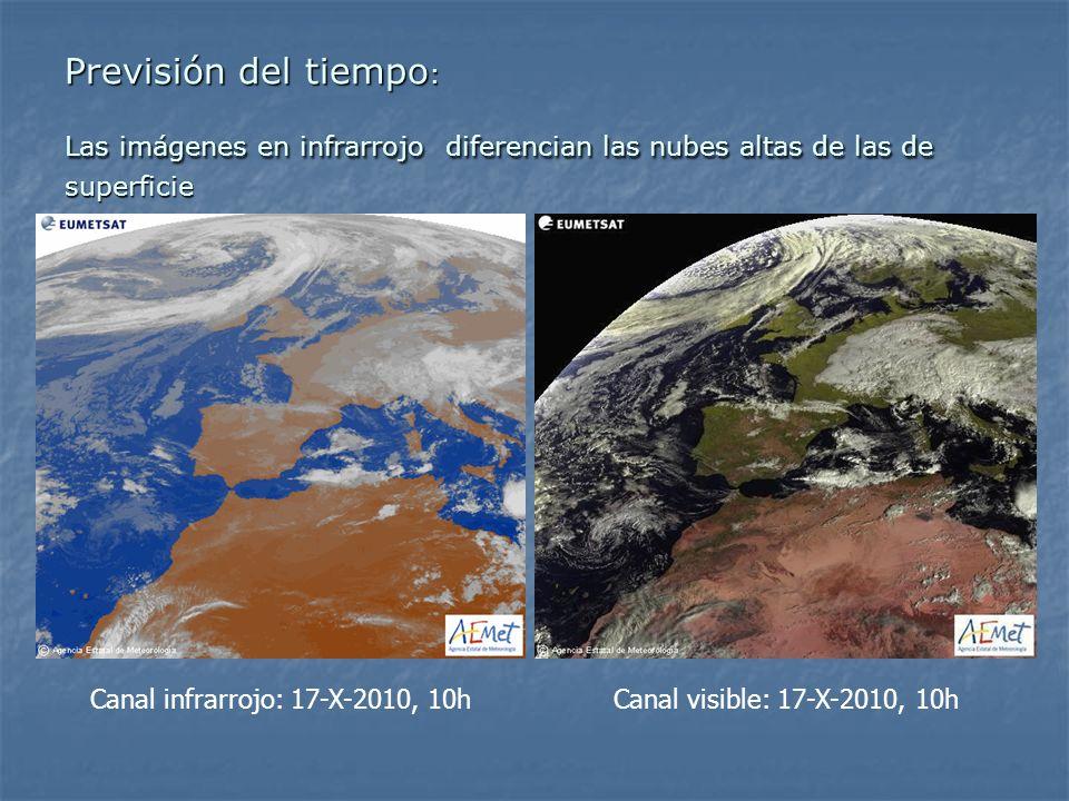 Previsión del tiempo : Las imágenes en infrarrojo diferencian las nubes altas de las de superficie Canal infrarrojo: 17-X-2010, 10hCanal visible: 17-X