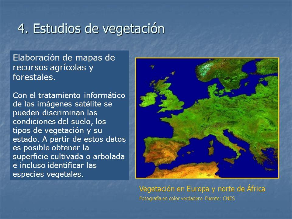 4. Estudios de vegetación Elaboración de mapas de recursos agrícolas y forestales. Con el tratamiento informático de las imágenes satélite se pueden d