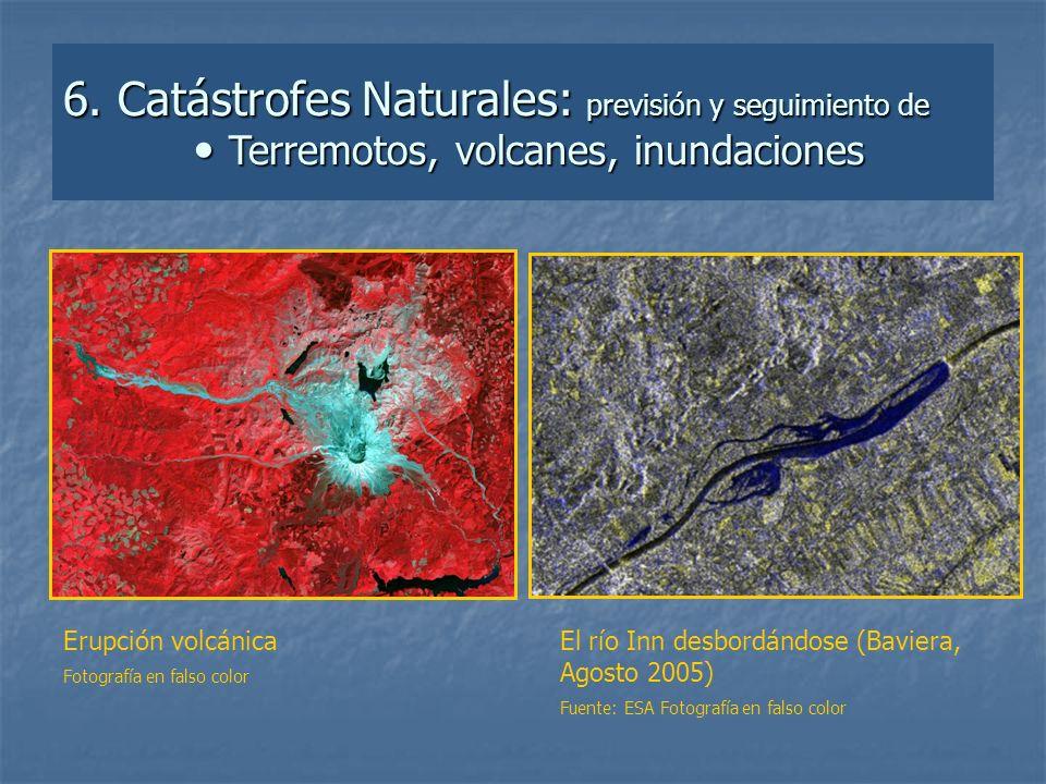6. Catástrofes Naturales: previsión y seguimiento de Terremotos, volcanes, inundaciones El río Inn desbordándose (Baviera, Agosto 2005) Fuente: ESA Fo