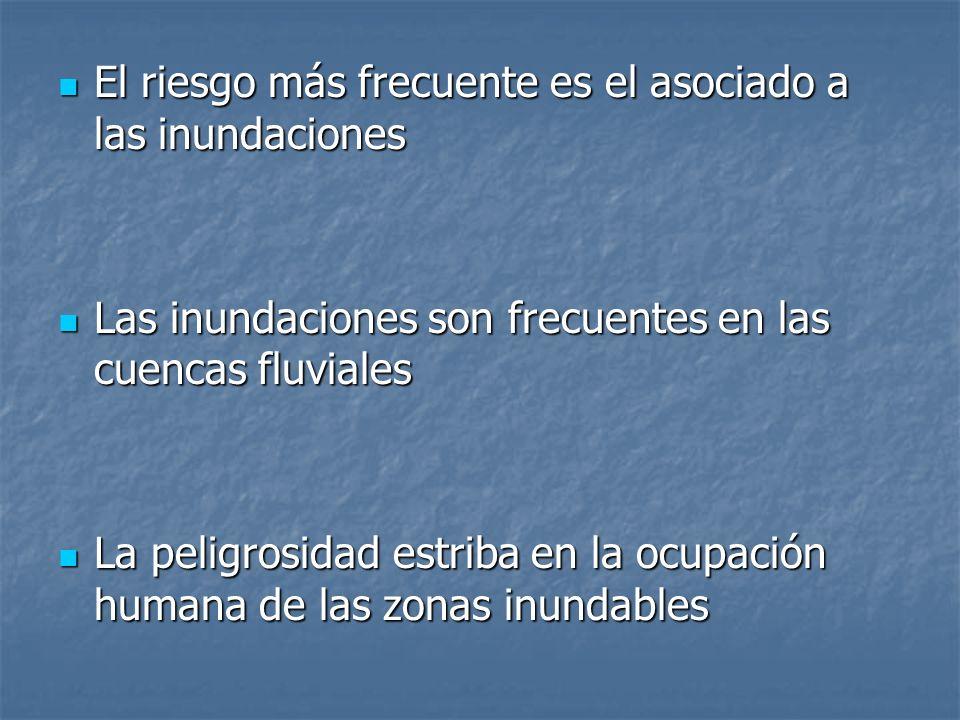 El riesgo más frecuente es el asociado a las inundaciones El riesgo más frecuente es el asociado a las inundaciones Las inundaciones son frecuentes en