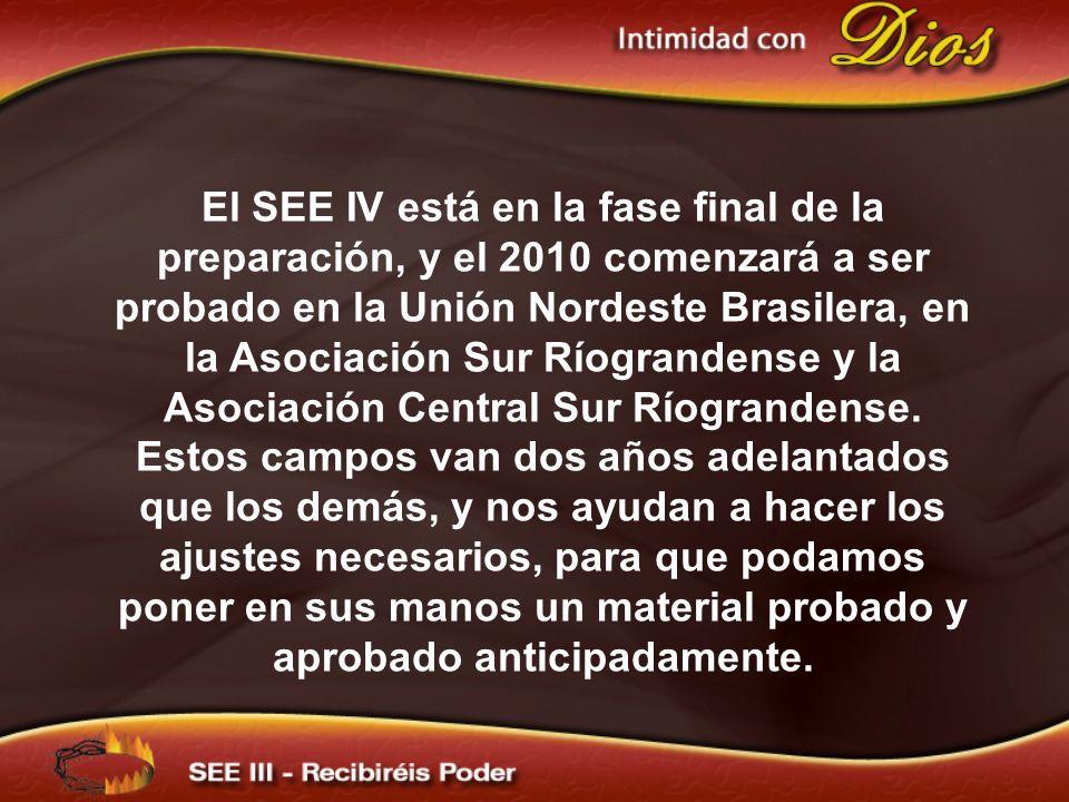 El SEE IV está en la fase final de la preparación, y el 2010 comenzará a ser probado en la Unión Nordeste Brasilera, en la Asociación Sur Ríograndense