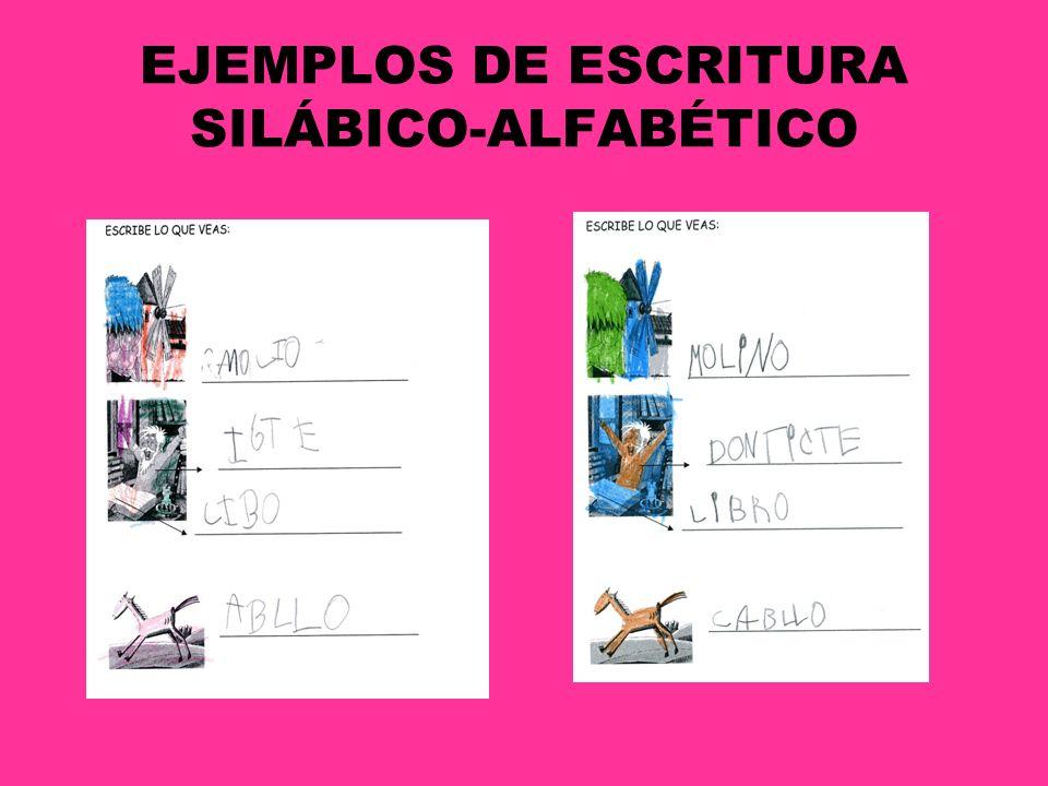 EJEMPLOS DE ESCRITURA SILÁBICO-ALFABÉTICO