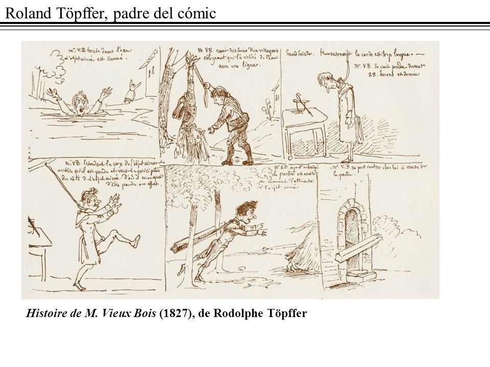 Roland Töpffer, padre del cómic Histoire de M. Vieux Bois (1827), de Rodolphe Töpffer
