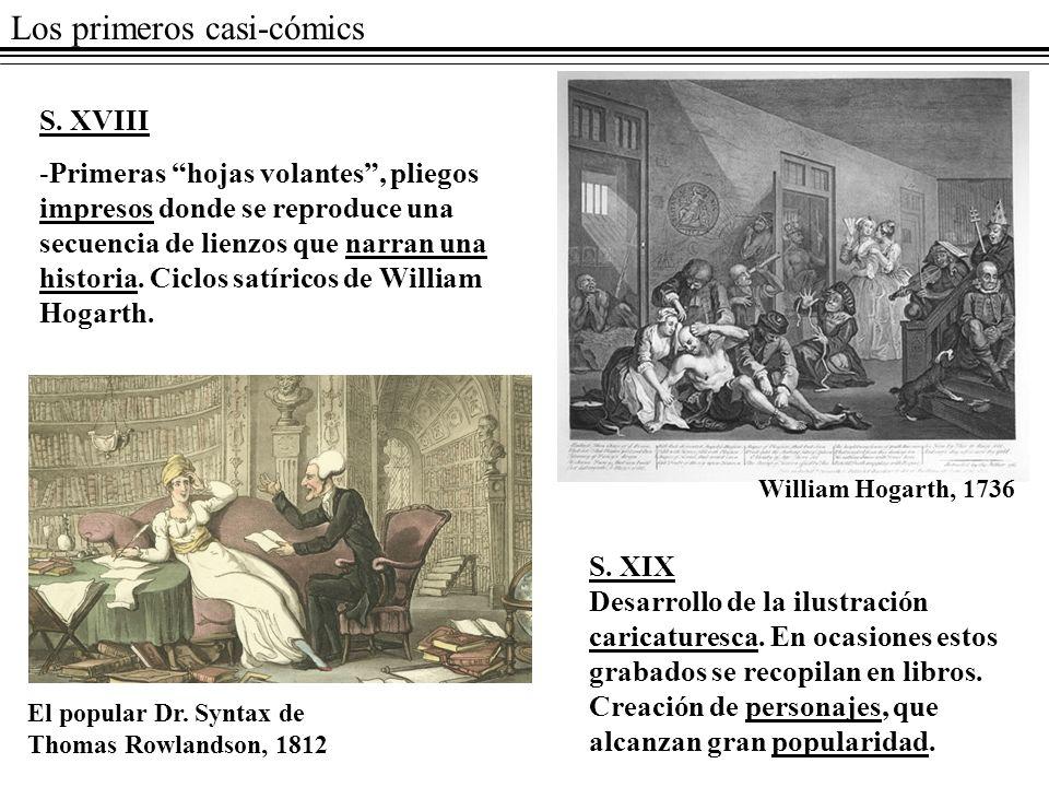 Los primeros casi-cómics S. XVIII -Primeras hojas volantes, pliegos impresos donde se reproduce una secuencia de lienzos que narran una historia. Cicl