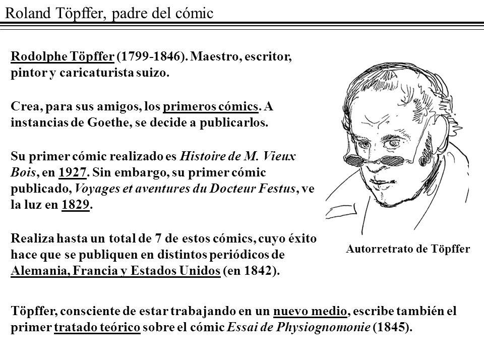 Roland Töpffer, padre del cómic Rodolphe Töpffer (1799-1846). Maestro, escritor, pintor y caricaturista suizo. Crea, para sus amigos, los primeros cóm