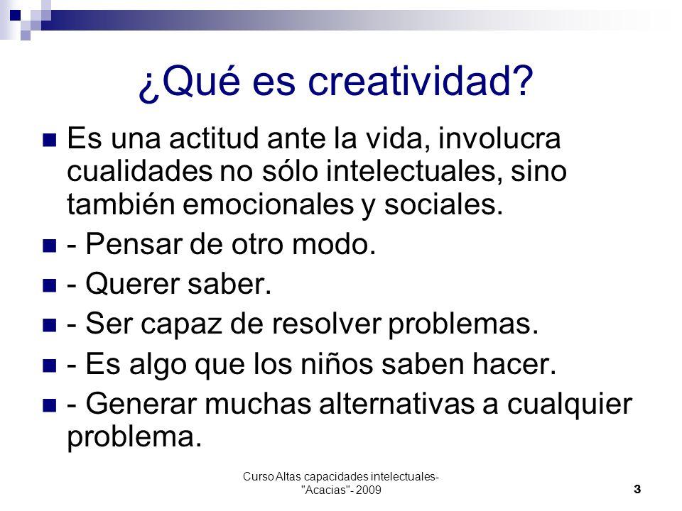 3 ¿Qué es creatividad? Es una actitud ante la vida, involucra cualidades no sólo intelectuales, sino también emocionales y sociales. - Pensar de otro