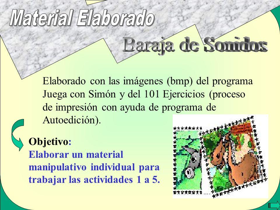 Elaborado con las imágenes (bmp) del programa Juega con Simón y del 101 Ejercicios (proceso de impresión con ayuda de programa de Autoedición). Objeti